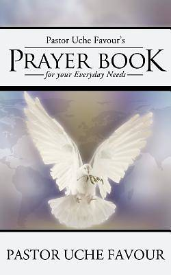Pastor Uche Favours Prayer Book for Your Everyday Needs