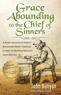 Grace Abounding to the Chief of Sinners - Updated Edition
