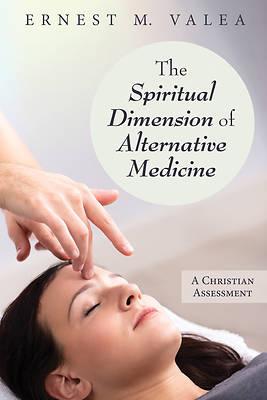 Picture of The Spiritual Dimension of Alternative Medicine