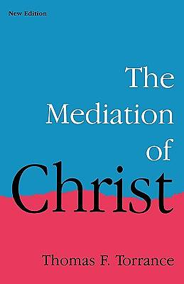 The Mediation of Christ, New Edition