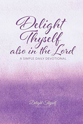 Delight Thyself Also in the Lord