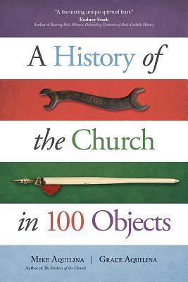 Picture of A History of the Church in 100 Objects