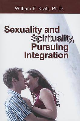 Picture of Sexuality and Spirituality, Pursuing Integration