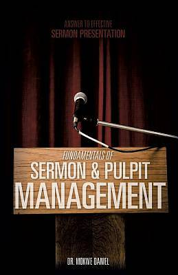 Fundamentals of Sermon & Pulpit Management