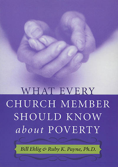What Every Church Member Should Know about Poverty