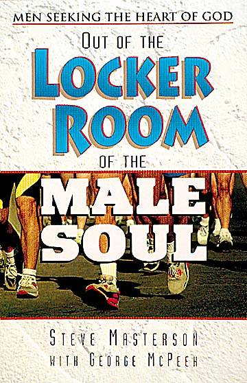 Out of the Locker Room of the Male Soul