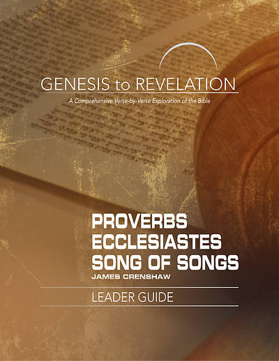 Genesis to Revelation Proverbs Ecclesiastes Song of Songs Leader Guide