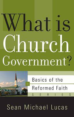 Picture of What Is Church Government?