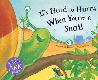 Its Hard to Hurry When Youre a Snail [With Noahs Ark Poster]