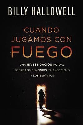 Picture of Cuando Jugamos Con Fuego