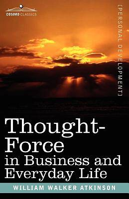 Picture of Thought-Force in Business and Everyday Life