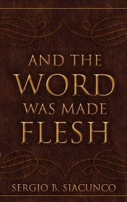 And the Word Was Made Flesh