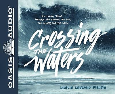 Crossing the Waters (Library Edition)