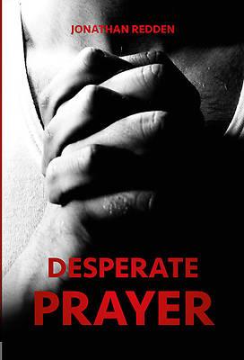 Picture of Desperate Prayer