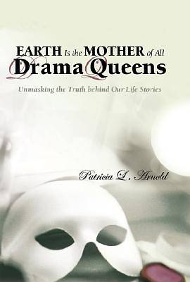 EARTH Is the MOTHER of All Drama Queens [Adobe Ebook]