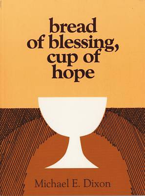 Picture of Bread of Blessing, Cup of Hope