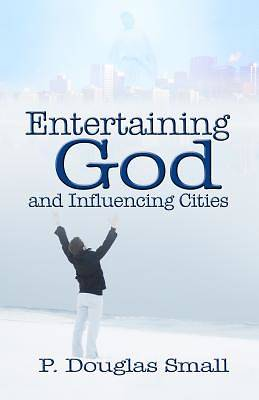 Picture of Entertaining God and Influencing Cities