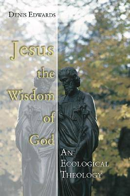 Jesus the Wisdom of God