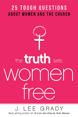 The Truth Sets Women Free
