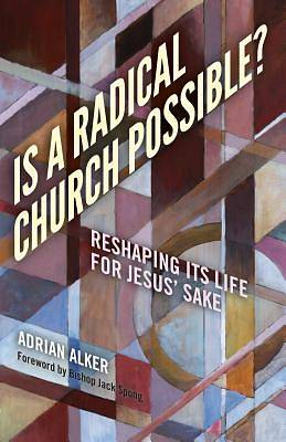 Picture of Is a Radical Church Possible?