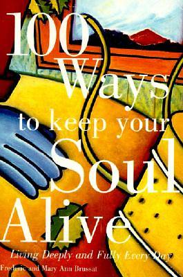 Picture of 100 Ways to Keep Your Soul Alive