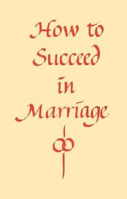 How to Succeed in Marriage