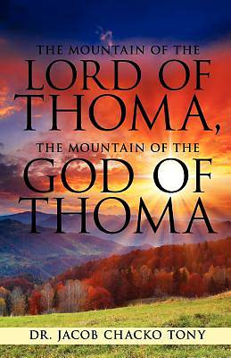 Picture of The Mountain of the Lord of Thoma, the Mountain of the God of Thoma