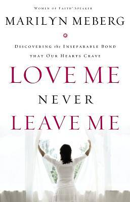 Love Me, Never Leave Me