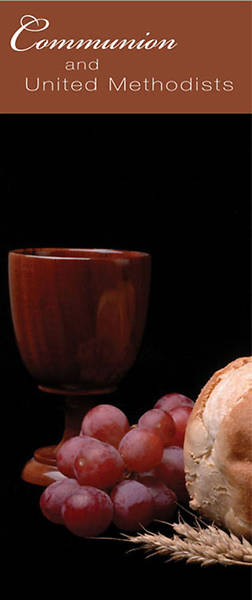 Communion and United Methodists - Brochure