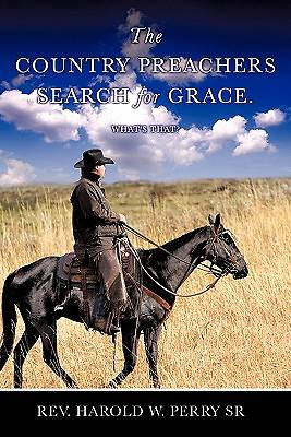 The Country Preachers Search for Grace. Whats That?