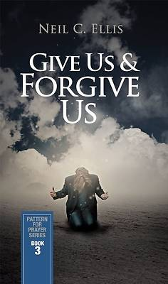 Picture of Give Us & Forgive Us-Pattern for Prayer Series (Book 3)
