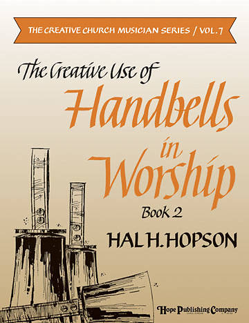 Creative Use of Handbells Book 2