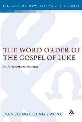 The Word Order of the Gospel of Luke