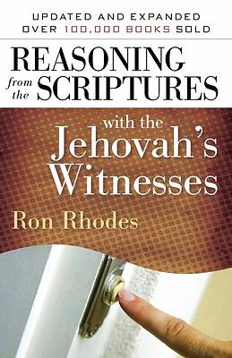 Reasoning from the Scriptures with the Jehovahs Witnesses