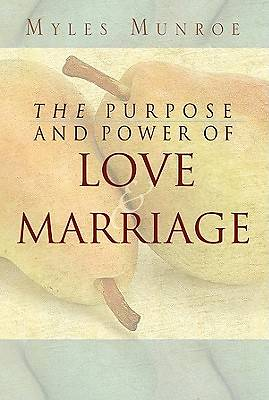 Picture of Purpose and Power of Love and Marriage