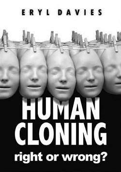Human Cloning -Right or Wrong?