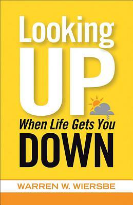 Looking Up When Life Gets You Down [ePub Ebook]