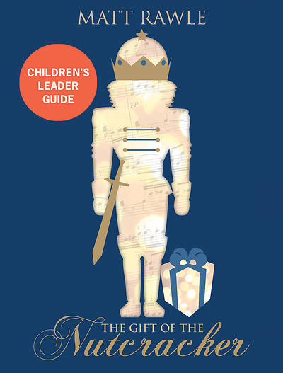 Picture of The Gift of the Nutcracker Children's Leader Guide
