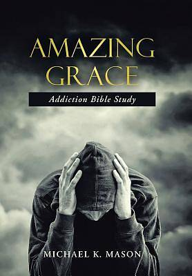 Amazing Grace Addiction Bible Study