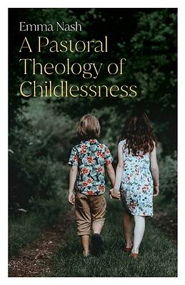 Picture of A Pastoral Theology of Childlessness