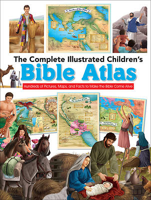 The Complete Illustrated Childrens Bible Atlas