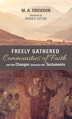 Picture of Freely Gathered Communities of Faith and the Changes between the Testaments
