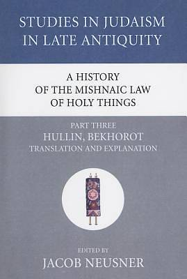 Picture of A History of the Mishnaic Law of Holy Things, Part Three