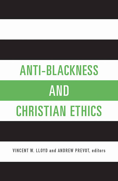 Picture of Anti-Blackness and Christian Ethics