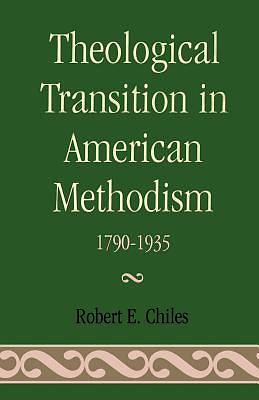 Theological Transistions in American Methodism