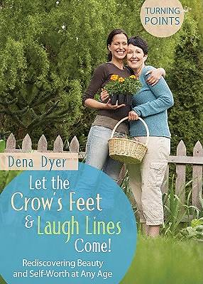 Let the Crows Feet and Laugh Lines Come [ePub Ebook]
