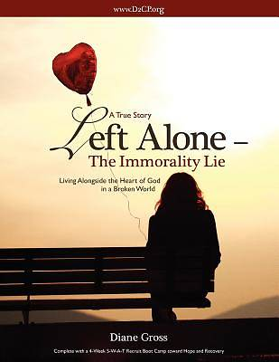Left Alone- The Immorality Lie