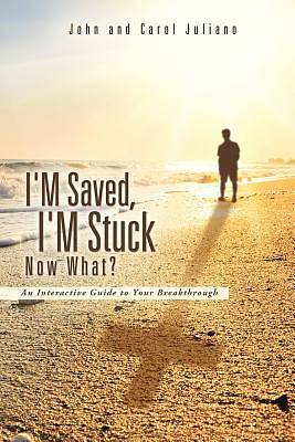 Picture of I'm Saved, I'm Stuck Now What?