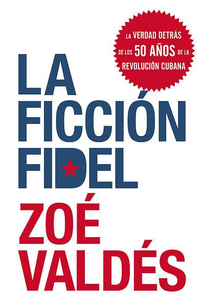 Picture of La Ficcion Fidel