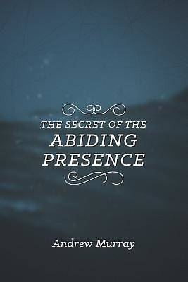 Picture of The Secret of the Abiding Presence